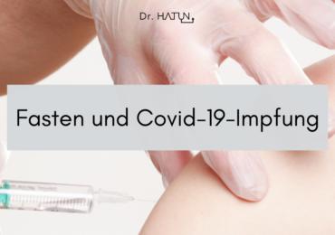 Fasten und Covid-19-Impfung