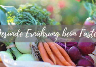 Gesunde Ernährung & Fasten