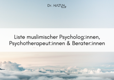 Liste muslimischer Psychotherapeut:innen, Psycholog:innen & Berater:innen
